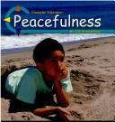 Cover of: Peacefulness (Character Education)