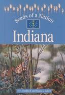 Cover of: Seeds of a Nation - Indiana (Seeds of a Nation) | Stuart A. Kallen