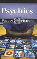 Cover of: Fact or Fiction? - Psychics | Tamara L. Roleff