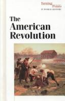 Cover of: Turning Points in World History - The American Revolution | Kirk D. Werner