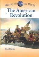 Cover of: History of the World - The American Revolution (History of the World)