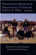 Cover of: Personal recollections and observations of General Nelson A. Miles, embracing a brief view of the Civil War, or, From New England to the Golden Gate and the story of his Indian campaigns with comments on the exploration, development, and progress of our great western empire