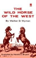 Cover of: The Wild Horse of the West | Walker, D. Wyman