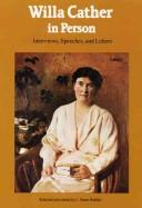 Cover of: Willa Cather in person: interviews, speeches, and letters