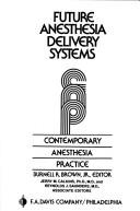Cover of: Future anesthesia delivery systems |