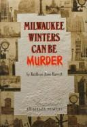 Cover of: Milwaukee Winters Can Be Murder (Avalon Mystery)
