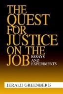 Cover of: The Quest for Justice on the Job: Essays and Experiments
