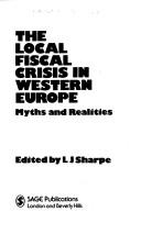 Cover of: The Local Fiscal Crisis in Western Europe