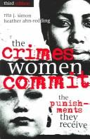 Cover of: The crimes women commit, the punishments they receive