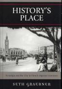 Cover of: History's Place: Nostalgia and the City in French Algerian Literature (After the Empire: the Francophone World and Postcolonial France)