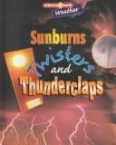 Cover of: Sunburns, Twisters, and Thunderclaps (Science at Work (Austin, Tex.).)