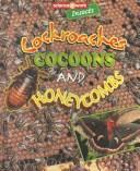 Cover of: Cockroaches, cocoons, and honeycombs: The Science of Insects (Science at Work (Austin, Tex.).)