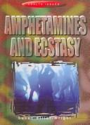 Cover of: Amphetamines and Ecstasy (Health Issues)