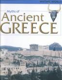 Cover of: Myths of Ancient Greece (Mythic World)