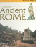 Cover of: Myths of Ancient Rome (Mythic World)