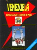 Cover of: Venezuela Business Intelligence Report | USA IBP