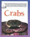 Cover of: The Secret World of Crabs (Greenaway, Theresa, Secret World of.)