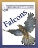 Cover of: Falcons (The Secret World of) |