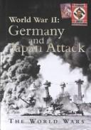 Cover of: Germany and Japan Attack (The World Wars)
