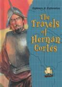 Cover of: The Travels of Hernan Cortes (Explorers and Exploration)
