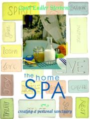 The Home Spa by Carol Endler Sterbenz, Genevieve Sterbenz