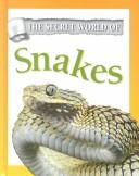 Cover of: Snakes (Secret World of)