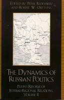Cover of: The Dynamics of Russian Politics, Volume 1