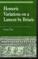 Cover of: Homeric Variations on Lament by Briseis | Casey Du