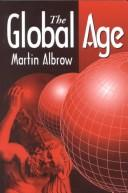 Cover of: The Global Age | Martin Albrow