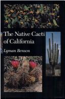 Cover of: The Native Cacti of California