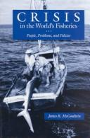 Cover of: Crisis in the World's Fisheries