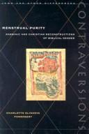 Cover of: Menstrual Purity: Rabbinic and Christian Reconstructions of Biblical Gender (Contraversions:  Jews and Other Differen)