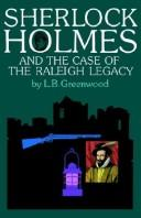 Cover of: Sherlock Holmes and the Case of the Raleigh Legacy