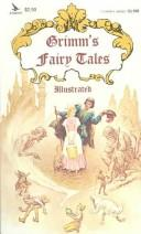 Grimms' Fairy Tales by Brothers Grimm, Wilhelm Grimm