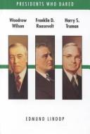 Cover of: Woodrow Wilson, Franklin D. Roosevelt, Harry S. Truman | Edmund Lindop