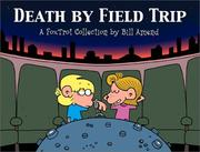 Cover of: Death By Field Trip | Bill Amend