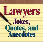 Cover of: Lawyers Jokes, Quotes And Anecdotes