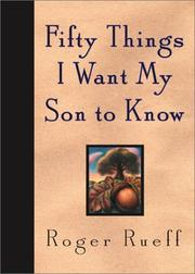 Cover of: Fifty Things I Want My Son To Know