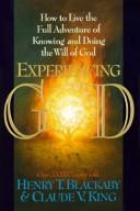 Cover of: Experiencing God; How to Live the Full Adventure of Knowing and Doing the Will of God