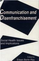 Cover of: Communication and Disenfranchisement