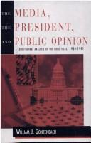 Cover of: The Media, the President, and Public Opinion