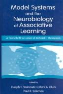 Cover of: Model systems and the neurobiology of associative learning |