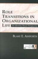Cover of: Role Transitions in Organizational Life