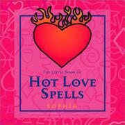 Cover of: The Little Book Of Hot Love Spells