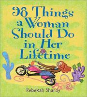 Cover of: 98 Things A Woman Should Do In Her Lifetime