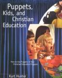 Cover of: Puppets, Kids, and Christian Education