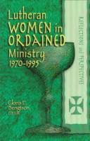 Cover of: Lutheran Women in Ordained Ministry 1970-1995 Reflections and Perspectives