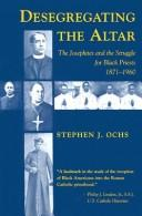 Cover of: Desegregating the altar