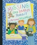 Cover of: Missing: one stuffed rabbit