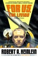 Cover of: For us, the living: a comedy of customs